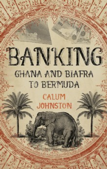 Picture of Banking - Ghana and Biafra to Bermuda