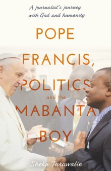 Picture of Pope Francis, Politics and the Mabanta Boy