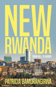 Picture of NEW RWANDA From Hell to Heaven