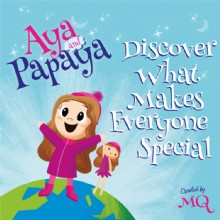 Picture of AYA and PAPAYA Discover What Makes Everyone Special