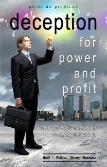 Picture of Deception for Power and Profit - Book 1 Politics, Money & Business