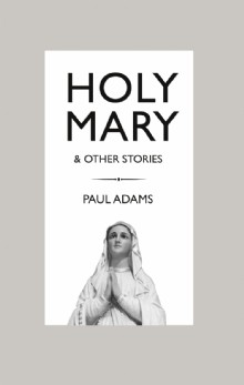 Picture of Holy Mary and Other Stories