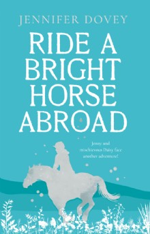 Picture of Ride a Bright Horse Abroad