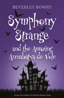Picture of Symphony Strange and the Amazing Annabatya de Vole
