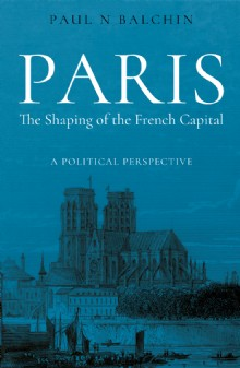 Picture of Paris. The Shaping of the French Capital