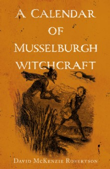 Picture of A Calendar of Musselburgh Witchcraft