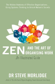 Picture of Zen and the Art of Organising Work: an Illustrated Guide