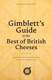 Picture of Gimblett's Guide to the Best of British Cheeses