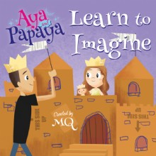 Picture of Aya and Papaya Learn to Imagine