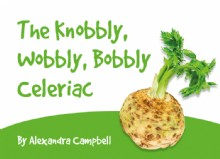 Picture of The Knobbly, Wobbly, Bobbly Celeriac