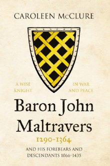 Picture of Baron John Maltravers 1290–1364 'A Wise Knight in War and Peace'