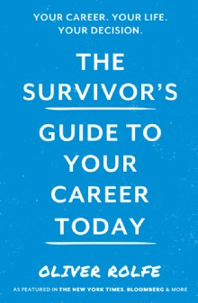 Picture of The Survivor's Guide To Your Career Today