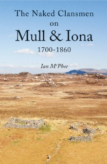 Picture of The Naked Clansmen on Mull & Iona 1700 - 1860