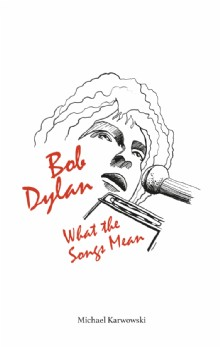 Picture of Bob Dylan: What the Songs Mean