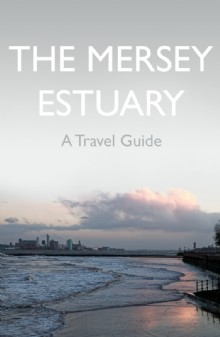 Picture of The Mersey Estuary: A Travel Guide