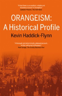 Picture of Orangeism: A Historical Profile