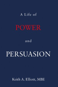 Picture of A Life of Power and Persuasion