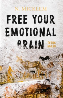 Picture of Free Your Emotional Brain Think Again