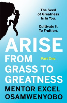 Picture of Arise from Grass to Greatness