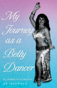 Picture of My Journey as a Belly Dancer