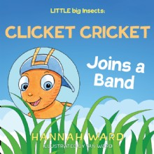 Picture of LITTLE big Insects: Clicket Cricket Joins a Band