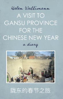 Picture of A Visit to Gansu Province for the Chinese New Year