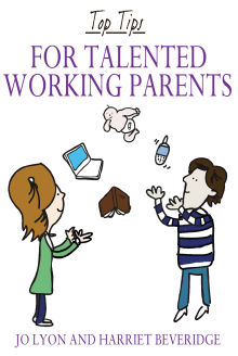 Picture of Top Tips for Talented Working Parents