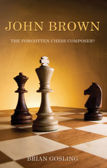 Picture of John Brown: The Forgotten Chess Composer?